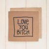 Love You Bitch